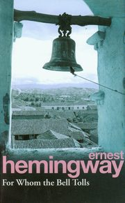 For Whom the Bell Tolls, Hemingway Ernest