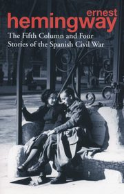 The Fifth Column and Four Stories of the Spanish Civil War, Hemingway Ernest