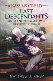 Assassins Creed Last Descendants Grobowiec Chana, Kirby Matthew J