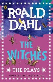 The Witches The Plays, Dahl Roald