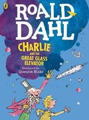 Charlie and the Great Glass Elevator (colour edition), Dahl Roald