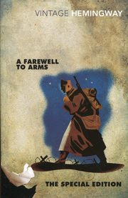 A Farewell to Arms: The Special Edition, Hemingway Ernest