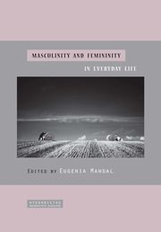 Masculinity and femininity in everyday life - 04 Characteristics of domestic violence offenders,