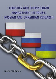ksiazka tytuł: Logistics and Supply Chain Management in Polish, Russian and Ukrainian Research autor: