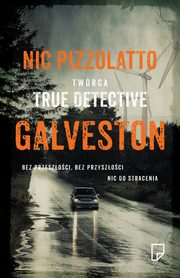 Galveston, Nic Pizzolatto